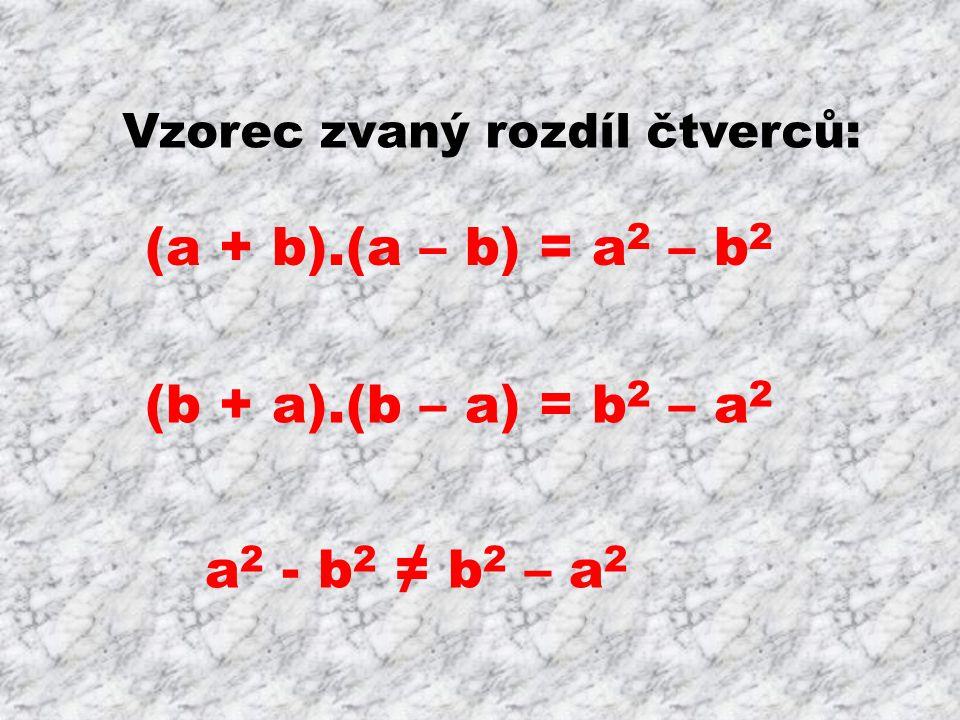 Uprav podle vzorce: (x – y).(x + y) = (2k – 3m).(2k + 3m) = (4a + 5b).(4a – 5b) = (c 2 + 2d).(c 2 – 2d) =
