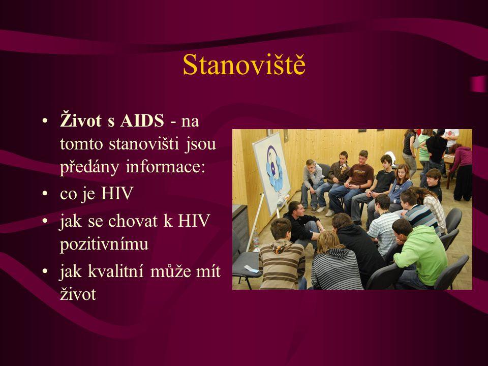 Stanoviště Život s AIDS - na tomto stanovišti jsou předány informace: co je HIV jak se chovat k HIV pozitivnímu jak kvalitní může mít život