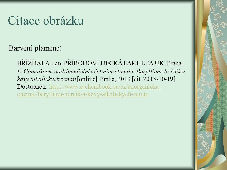 Citace obrázku Barvení plamene : BŘÍŽĎALA, Jan.PŘÍRODOVĚDECKÁ FAKULTA UK, Praha.