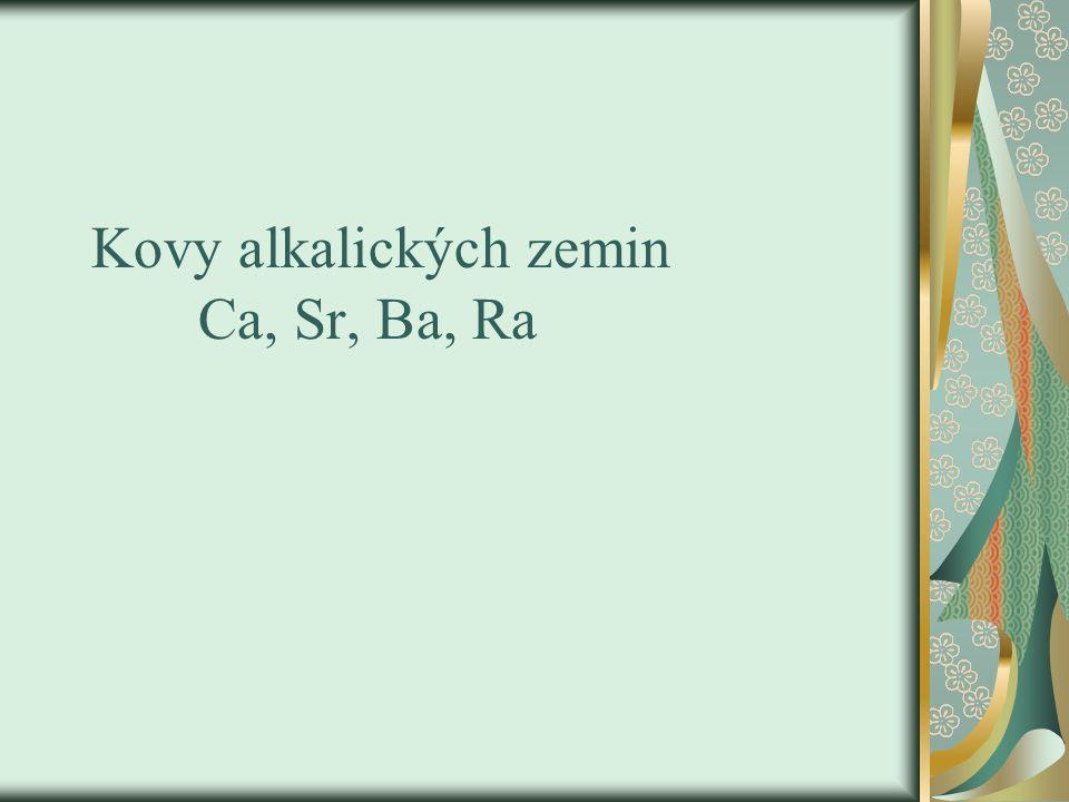 Vlastnosti plynoucí z PTP II.A skupina – Be, Mg, Ca, Sr, Ba, Ra Be, Mg – mají odlišné vlastnosti Ca, Sr, Ba – kovy alk.