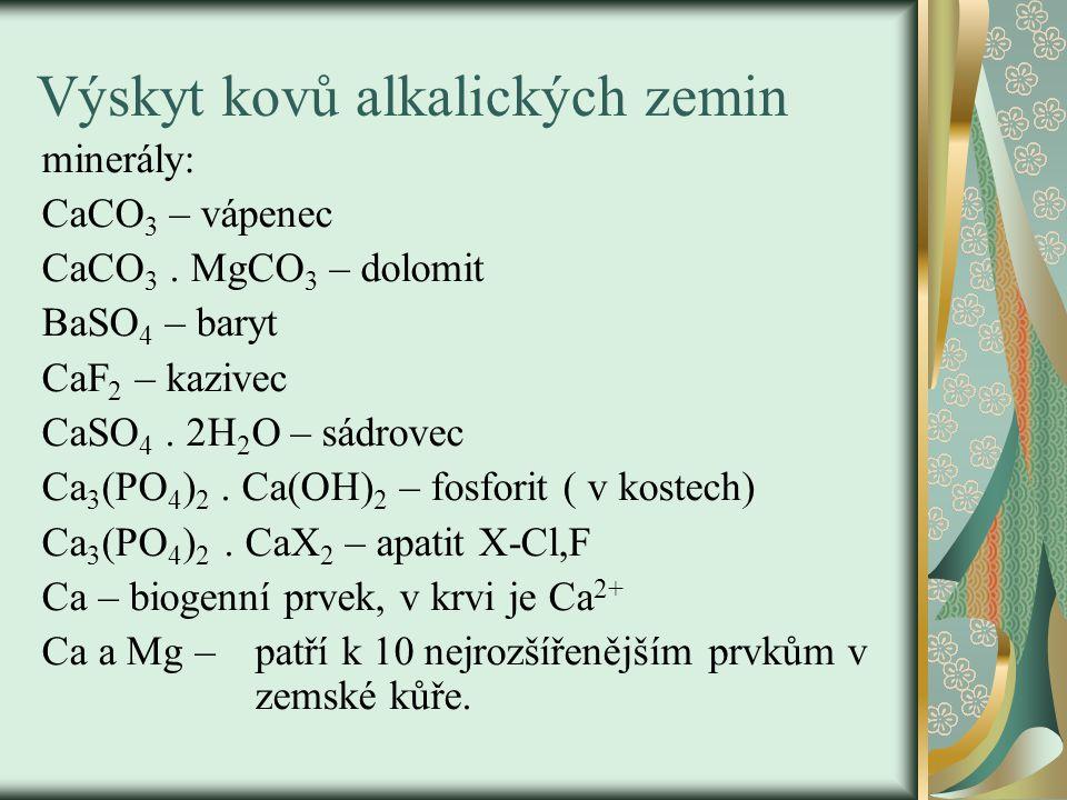 Výskyt kovů alkalických zemin minerály: CaCO 3 – vápenec CaCO 3.