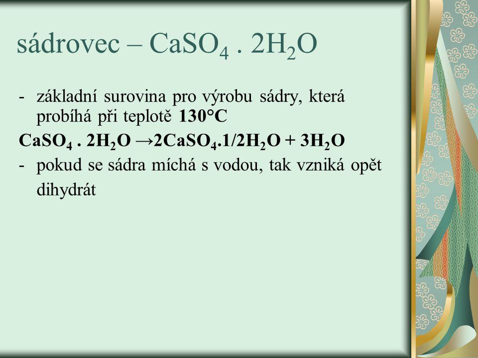 sádrovec – CaSO 4.