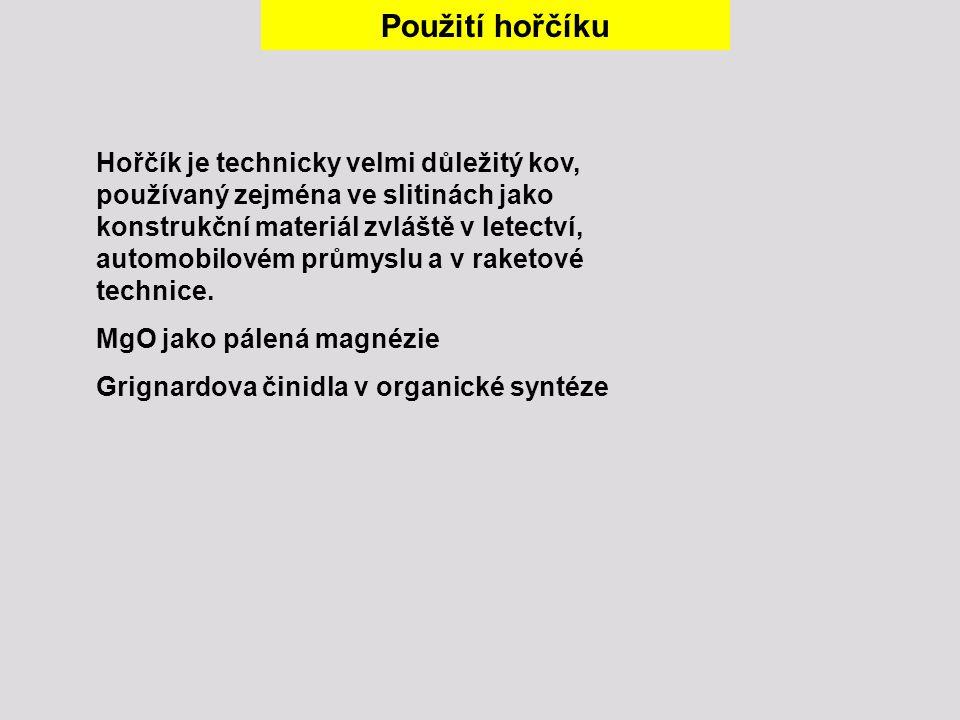 Hořčík je technicky velmi důležitý kov, používaný zejména ve slitinách jako konstrukční materiál zvláště v letectví, automobilovém průmyslu a v raketo