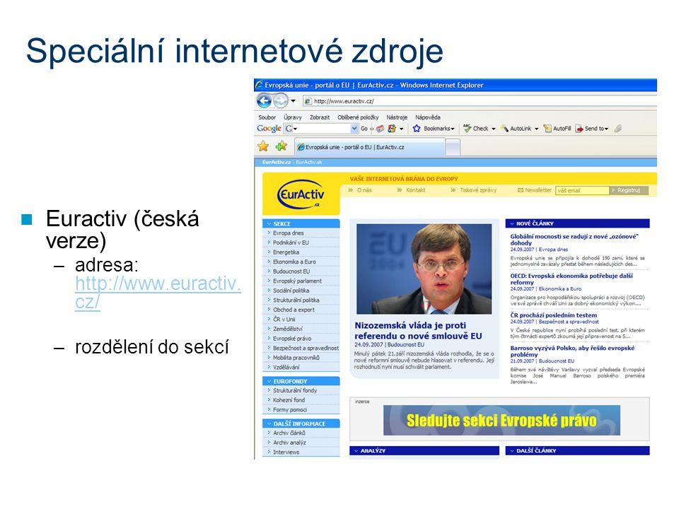 Speciální internetové zdroje Euractiv (česká verze) –adresa: http://www.euractiv.