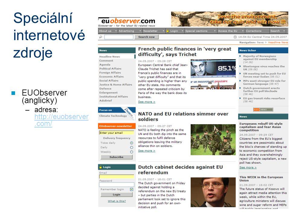 Speciální internetové zdroje EUObserver (anglicky) –adresa: http://euobserver.com/ http://euobserver.com/