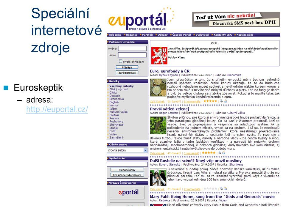 Speciální internetové zdroje Euroskeptik –adresa: http://euportal.cz/ http://euportal.cz/
