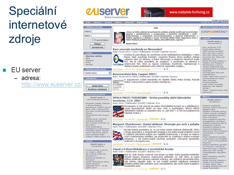 Speciální internetové zdroje EU server –adresa: http://www.euserver.cz/ http://www.euserver.cz/