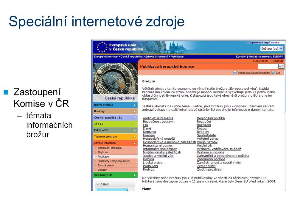 Speciální internetové zdroje Zastoupení Komise v ČR –témata informačních brožur