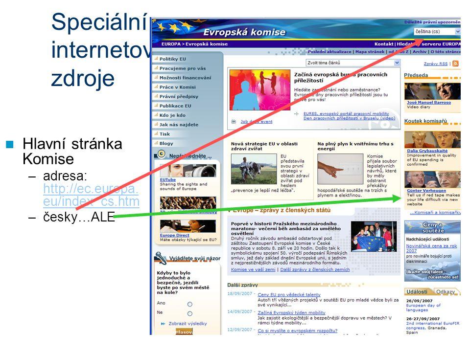 Speciální internetové zdroje Hlavní stránka Komise –adresa: http://ec.europa.