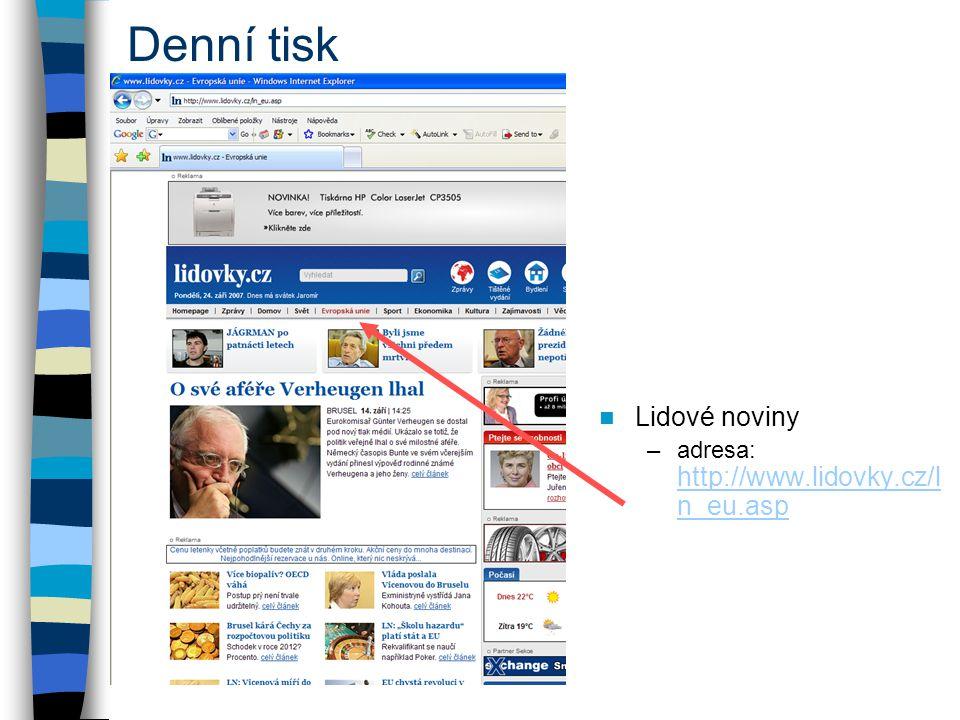 © 2006 Robert Zbíral Denní tisk Lidové noviny –adresa: http://www.lidovky.cz/l n_eu.asp http://www.lidovky.cz/l n_eu.asp