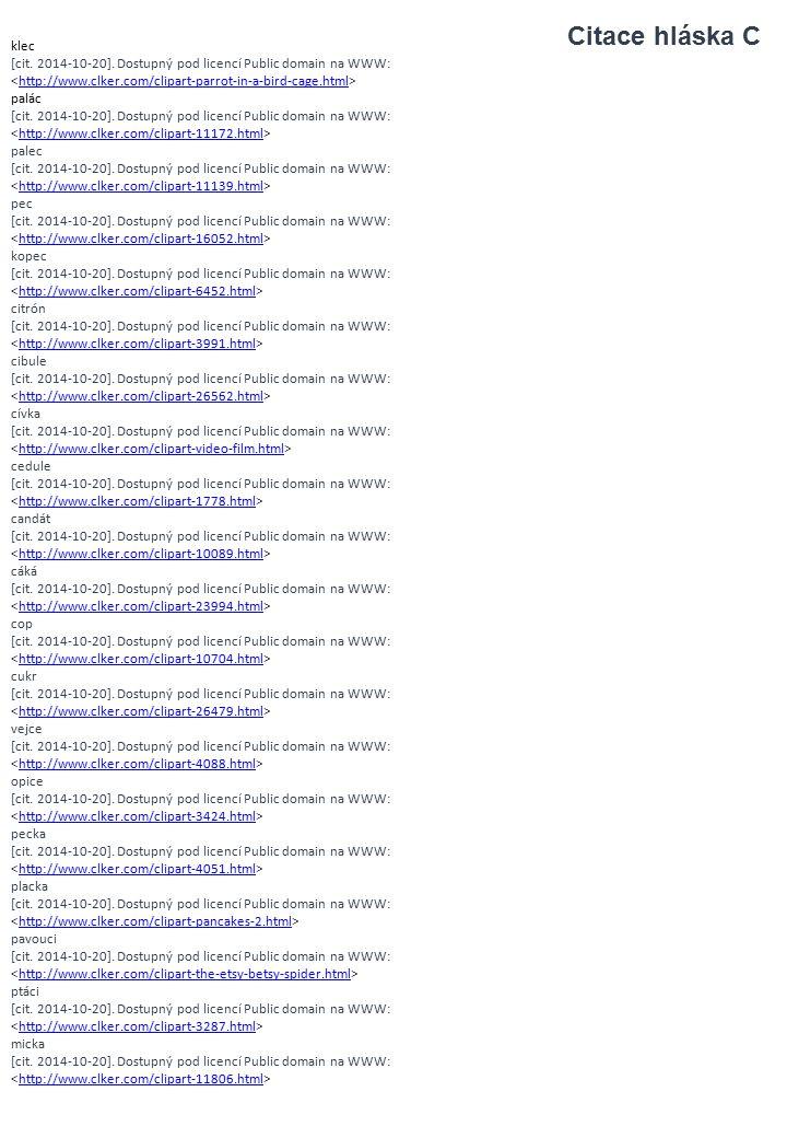 klec [cit. 2014-10-20]. Dostupný pod licencí Public domain na WWW: http://www.clker.com/clipart-parrot-in-a-bird-cage.html palác [cit. 2014-10-20]. Do