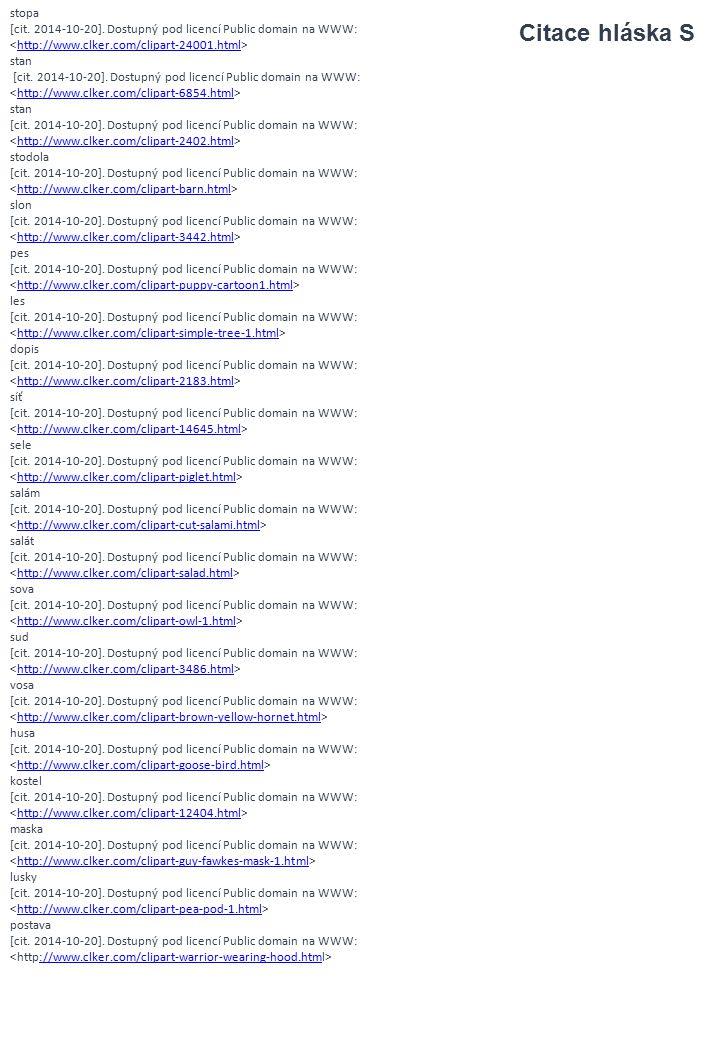 stopa [cit. 2014-10-20]. Dostupný pod licencí Public domain na WWW: http://www.clker.com/clipart-24001.html stan [cit. 2014-10-20]. Dostupný pod licen