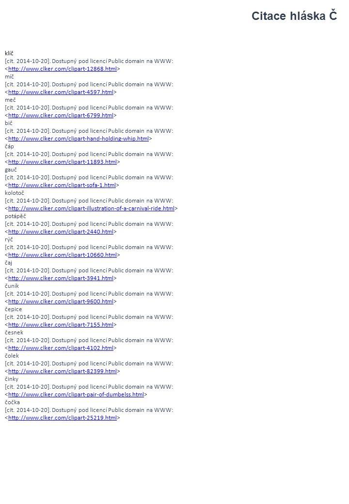 klíč [cit. 2014-10-20]. Dostupný pod licencí Public domain na WWW: http://www.clker.com/clipart-12868.html míč [cit. 2014-10-20]. Dostupný pod licencí