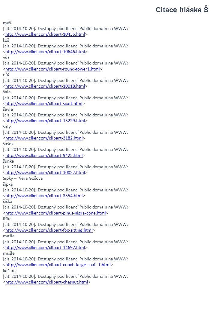 myš [cit. 2014-10-20]. Dostupný pod licencí Public domain na WWW: http://www.clker.com/clipart-10436.html koš [cit. 2014-10-20]. Dostupný pod licencí