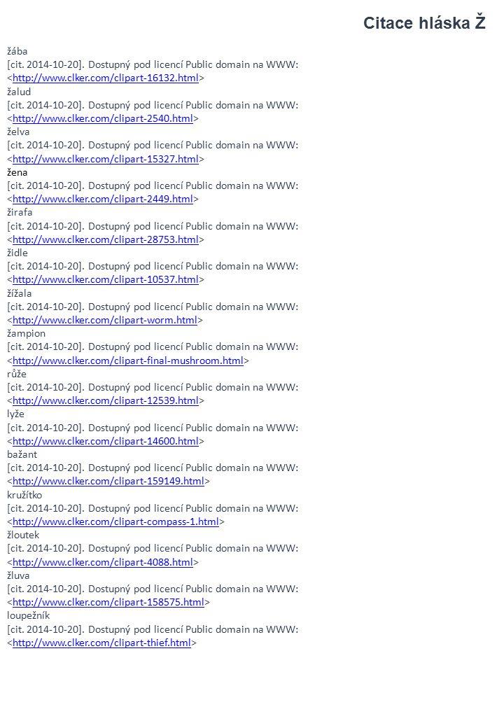 žába [cit. 2014-10-20]. Dostupný pod licencí Public domain na WWW: http://www.clker.com/clipart-16132.html žalud [cit. 2014-10-20]. Dostupný pod licen