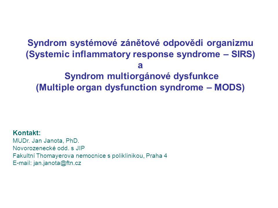 Syndrom systémové zánětové odpovědi organizmu (Systemic inflammatory response syndrome – SIRS) a Syndrom multiorgánové dysfunkce (Multiple organ dysfu
