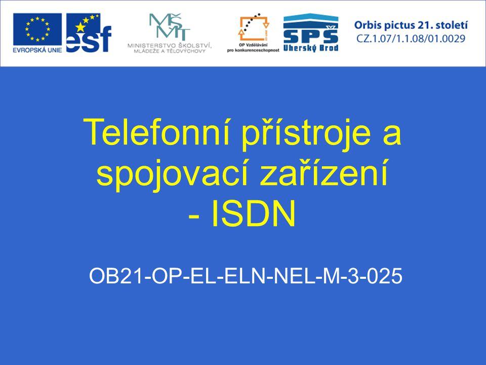 OB21-OP-EL-ELN-NEL-M-3-025 Telefonní přístroje a spojovací zařízení - ISDN