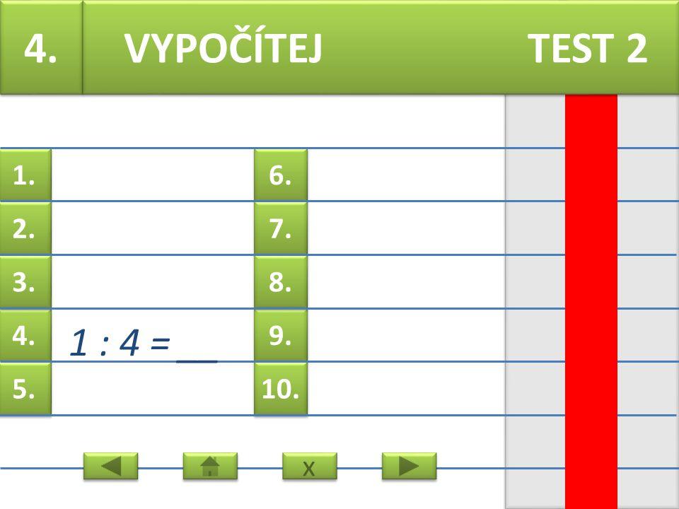 6. 7. 9. 8. 10. 1. 2. 4. 3. 5. 3. 31 : 7= __ VYPOČÍTEJ TEST 2 x x
