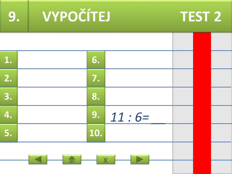 6. 7. 9. 8. 10. 1. 2. 4. 3. 5. 8. 80 : 9= __ VYPOČÍTEJ TEST 2 x x