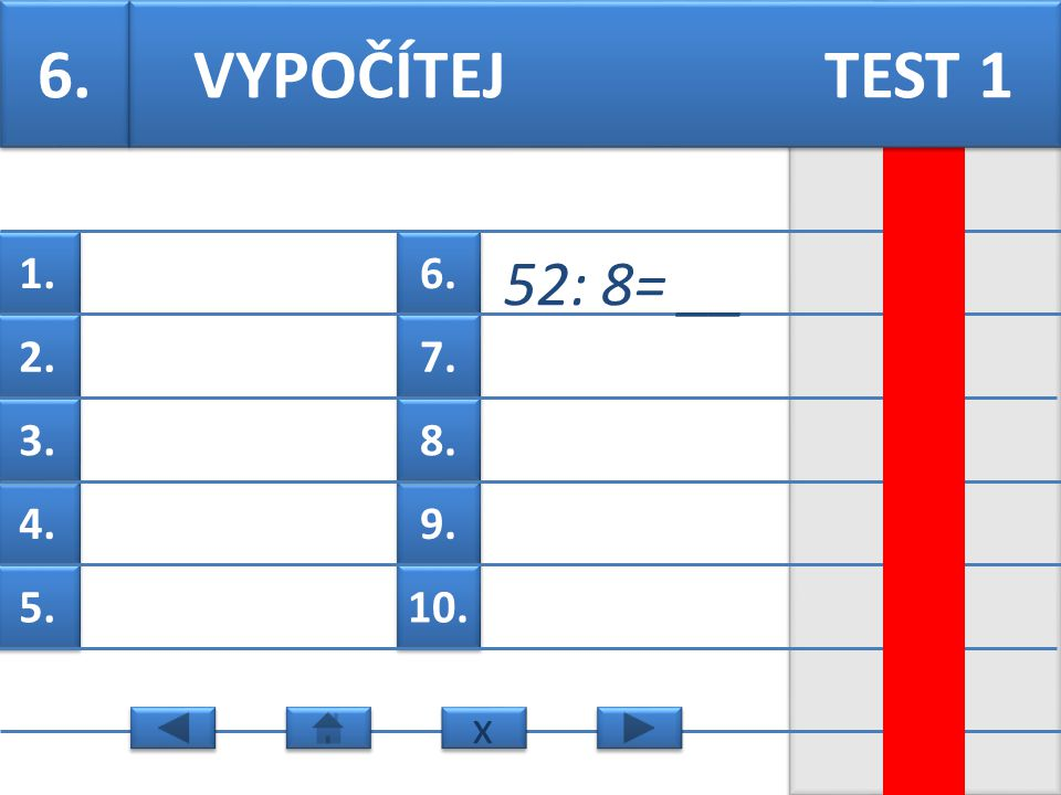 6. 7. 9. 8. 10. 1. 2. 4. 3. 5. 20 : 3= __ VYPOČÍTEJ TEST 1 x x