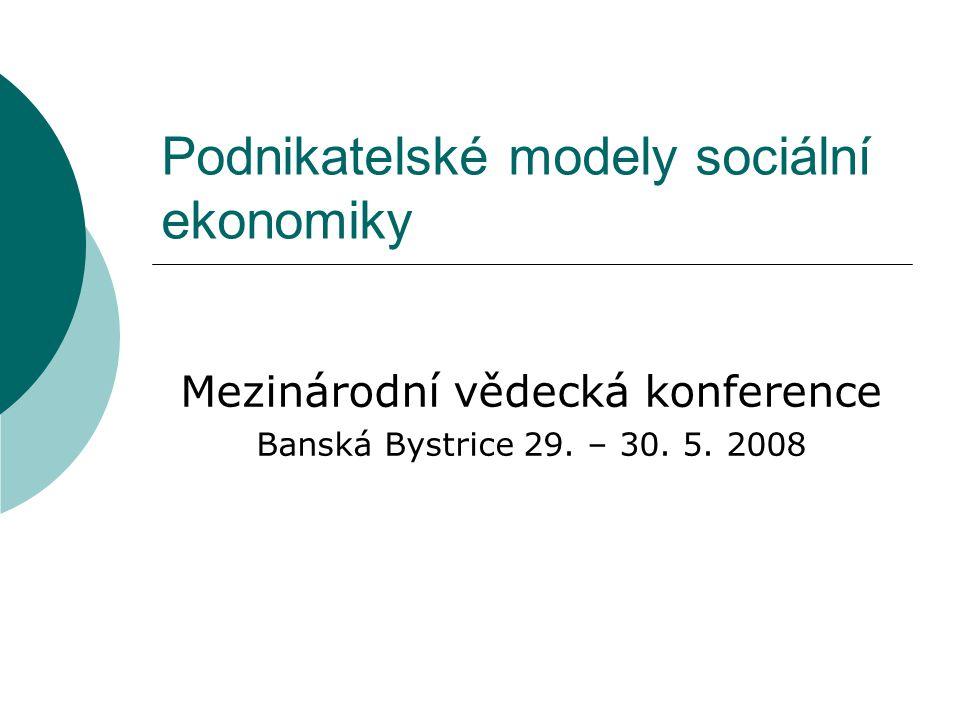 Podnikatelské modely sociální ekonomiky Rizika sociálního podnikání pro neziskový sektor Ing.