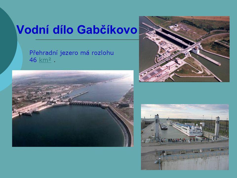 Vodní dílo Gabčíkovo Přehradní jezero má rozlohu 46 km².km²