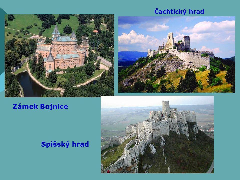 Zámek Bojnice Spišský hrad Čachtický hrad