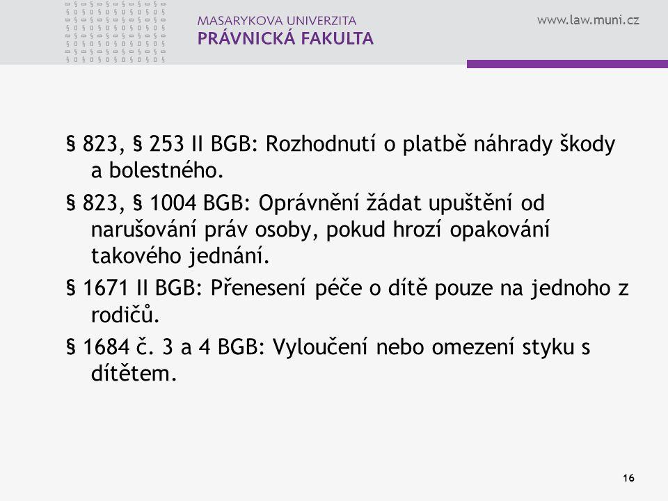 www.law.muni.cz § 823, § 253 II BGB: Rozhodnutí o platbě náhrady škody a bolestného.