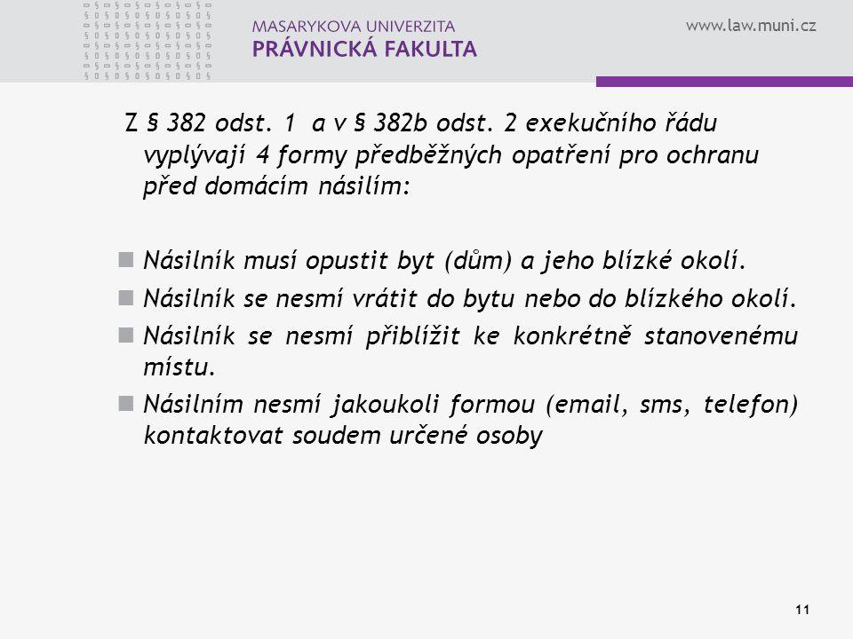 www.law.muni.cz Z § 382 odst. 1 a v § 382b odst.