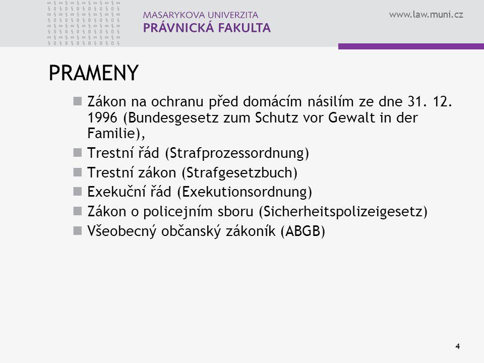 www.law.muni.cz 4 PRAMENY Zákon na ochranu před domácím násilím ze dne 31.