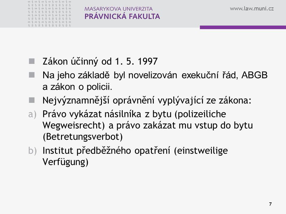 www.law.muni.cz Ad a) Vykázání násilníka z bytu § 38a odst.