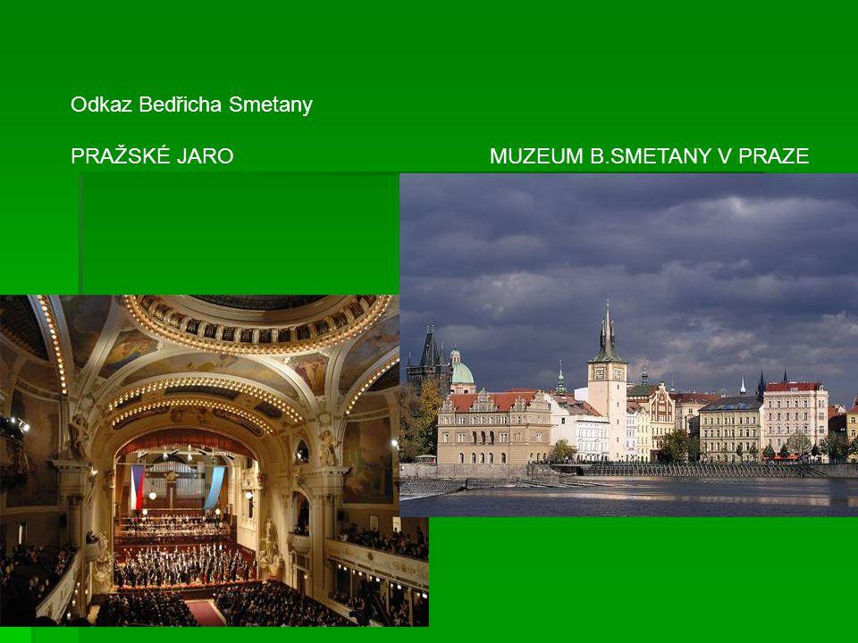 Odkaz Bedřicha Smetany PRAŽSKÉ JARO MUZEUM B.SMETANY V PRAZE