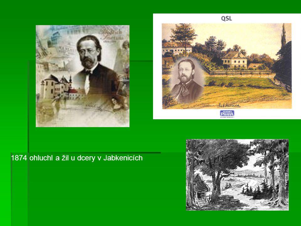 1874 ohluchl a žil u dcery v Jabkenicích