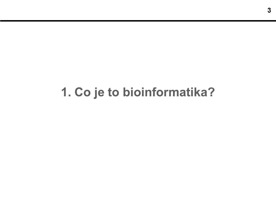 """Co představuje """"bioinformatika .vícero názorů..."""