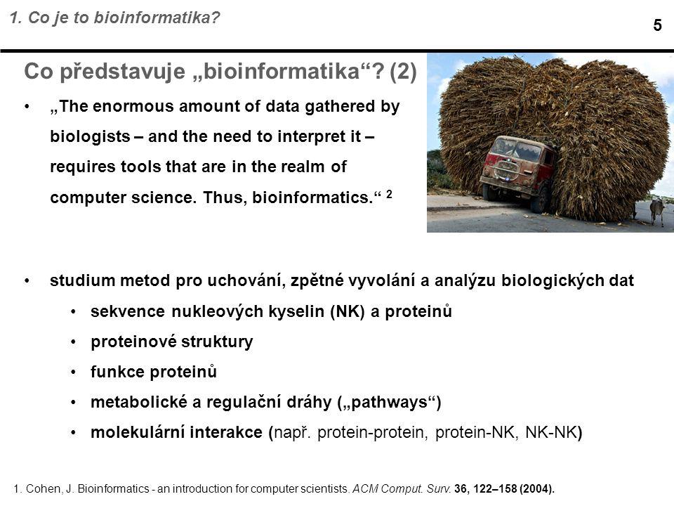 1.Co je to bioinformatika.