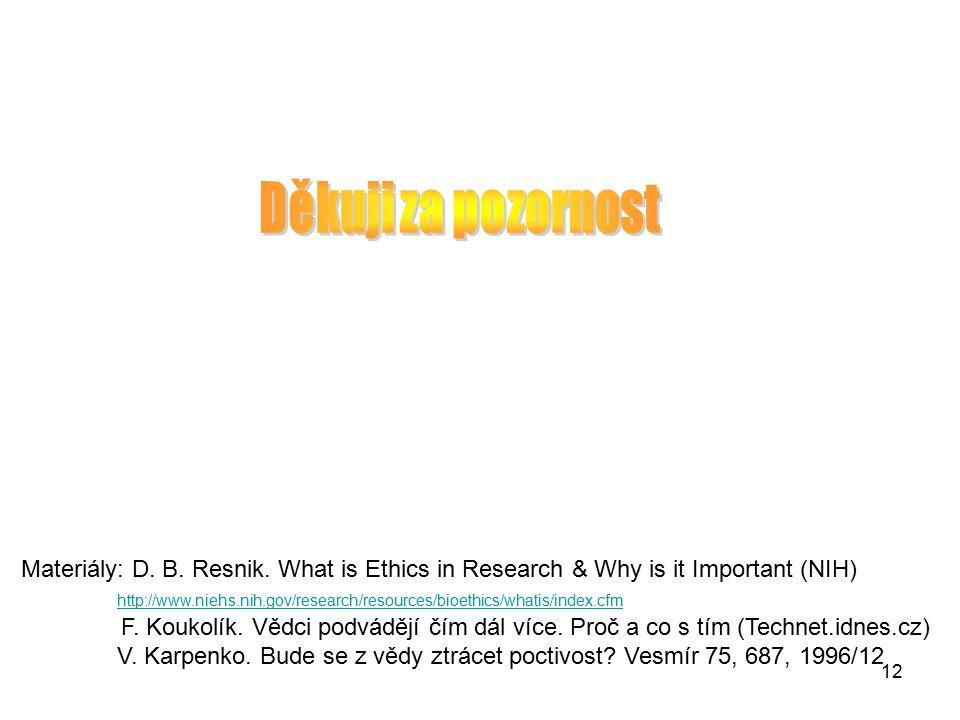12 Materiály: D. B. Resnik.