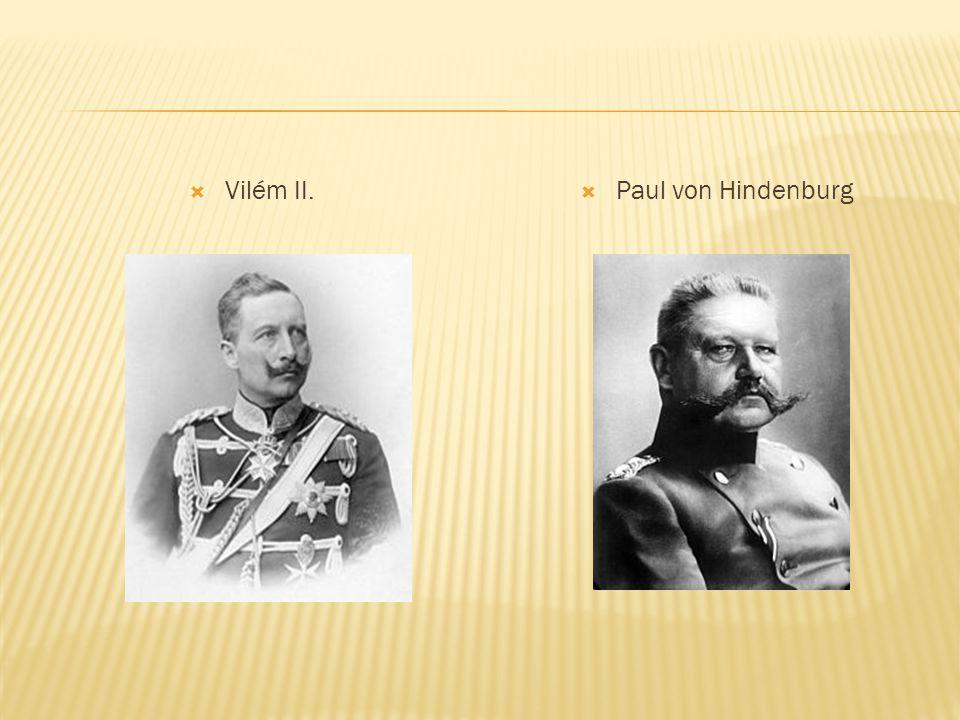  Vilém II.  Paul von Hindenburg