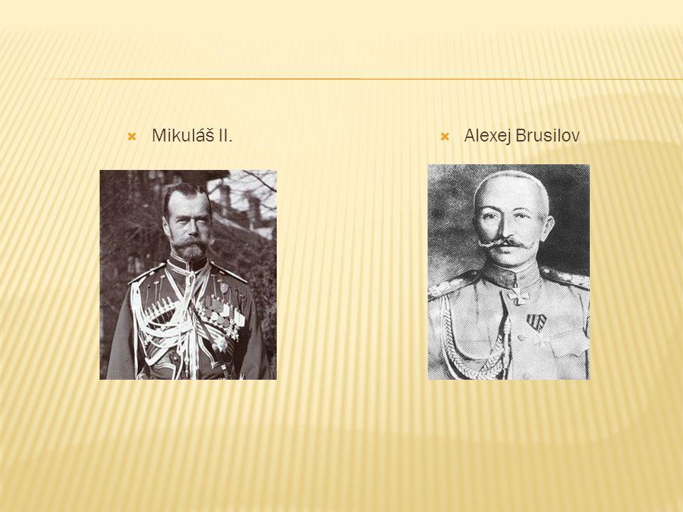  Mikuláš II.  Alexej Brusilov