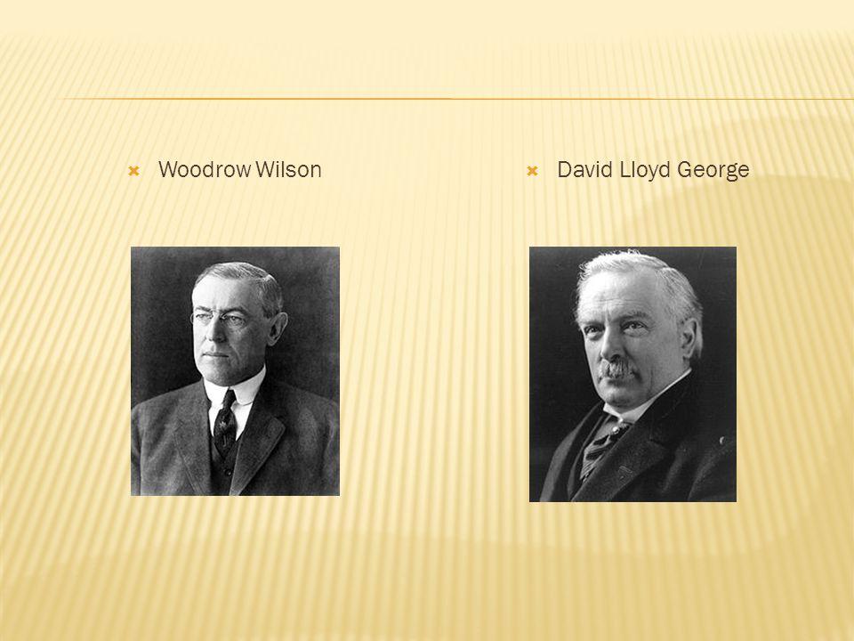  Woodrow Wilson  David Lloyd George