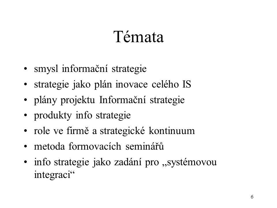 7 smysl informační strategie MOTIVACE –nastavení kritérií –hodnocení úspěšnosti –dosažení kvality dle 4 aspektů DIAGNÓZA - CÍLE - CESTA (plán) REALIZACE (implementace)