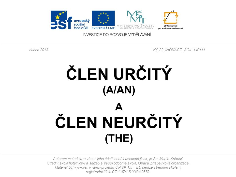 Člen určitý (a/an) a člen neurčitý (the) Read the text and underline the articles: I live in a village in the north-west of Ireland.