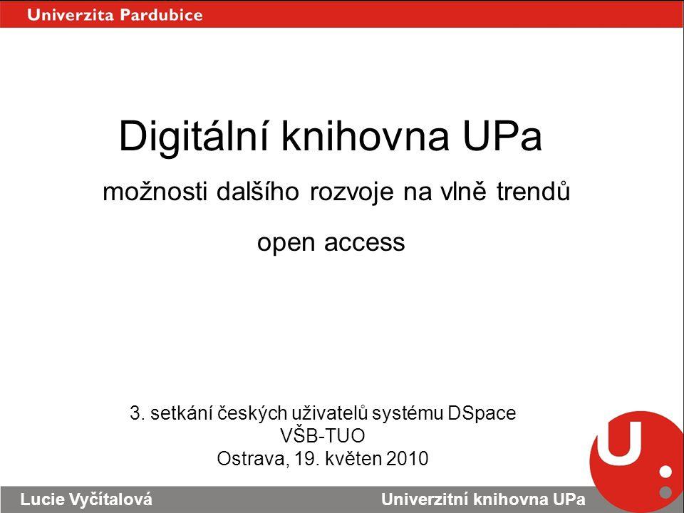 Digitální knihovna UPa možnosti dalšího rozvoje na vlně trendů open access 3.