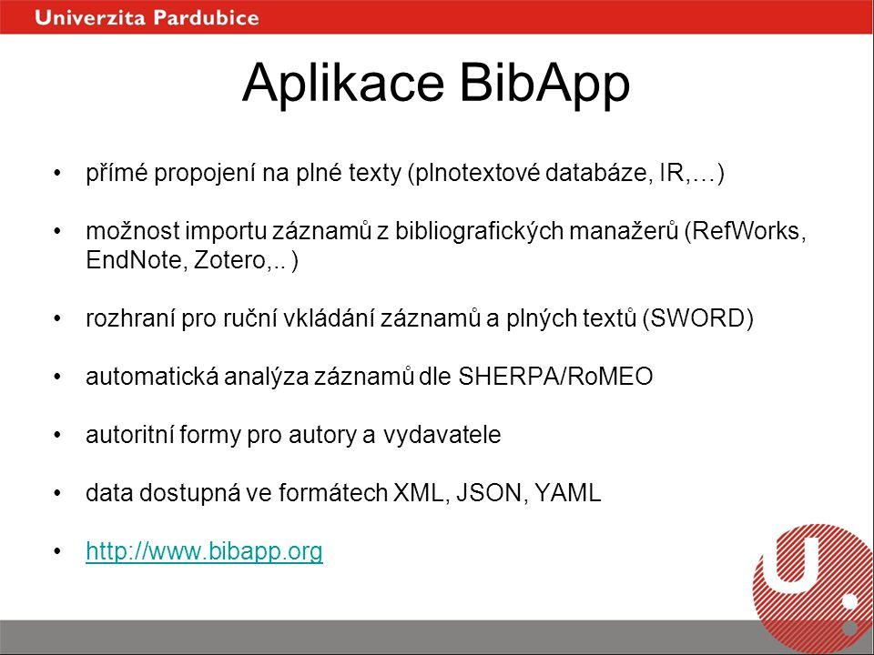 Aplikace BibApp přímé propojení na plné texty (plnotextové databáze, IR,…) možnost importu záznamů z bibliografických manažerů (RefWorks, EndNote, Zotero,..