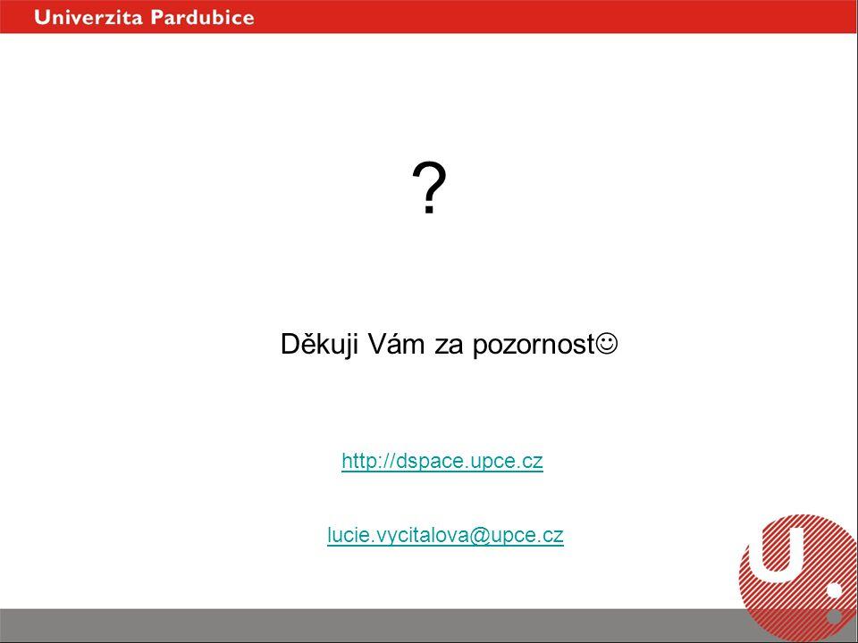 Děkuji Vám za pozornost lucie.vycitalova@upce.cz http://dspace.upce.cz