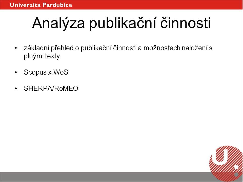 Analýza publikační činnosti základní přehled o publikační činnosti a možnostech naložení s plnými texty Scopus x WoS SHERPA/RoMEO