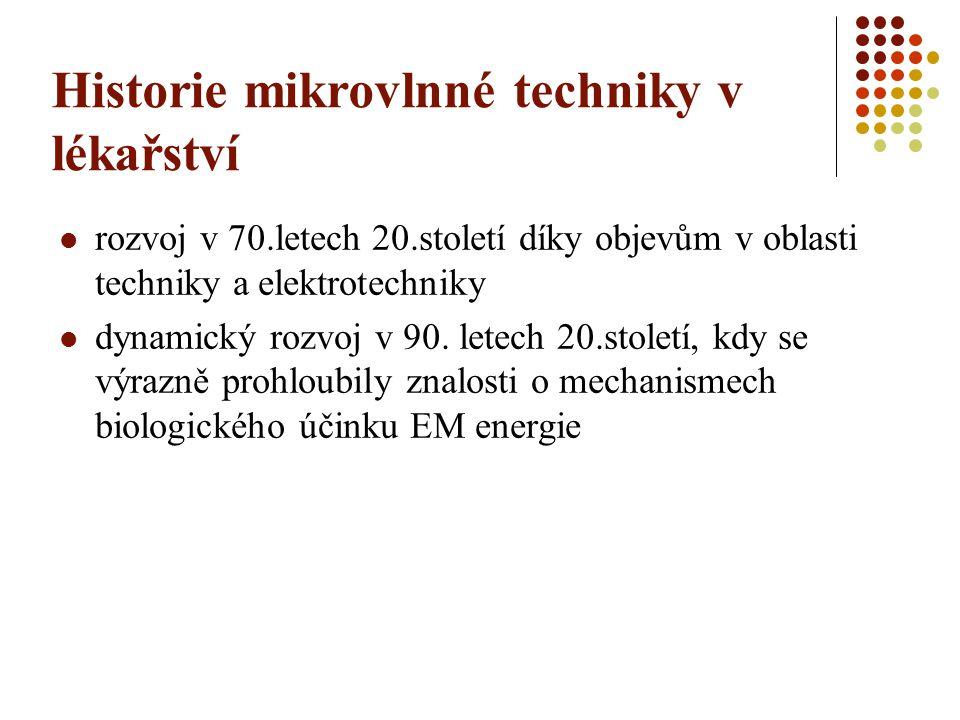 Historie mikrovlnné techniky v lékařství rozvoj v 70.letech 20.století díky objevům v oblasti techniky a elektrotechniky dynamický rozvoj v 90. letech