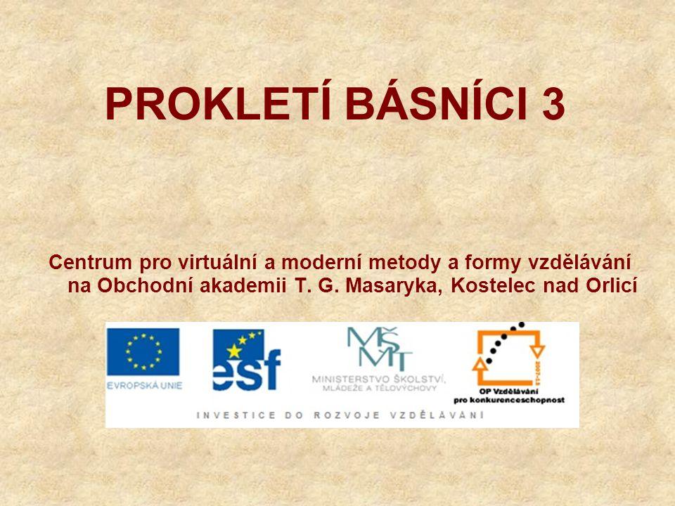 PROKLETÍ BÁSNÍCI 3 Centrum pro virtuální a moderní metody a formy vzdělávání na Obchodní akademii T.