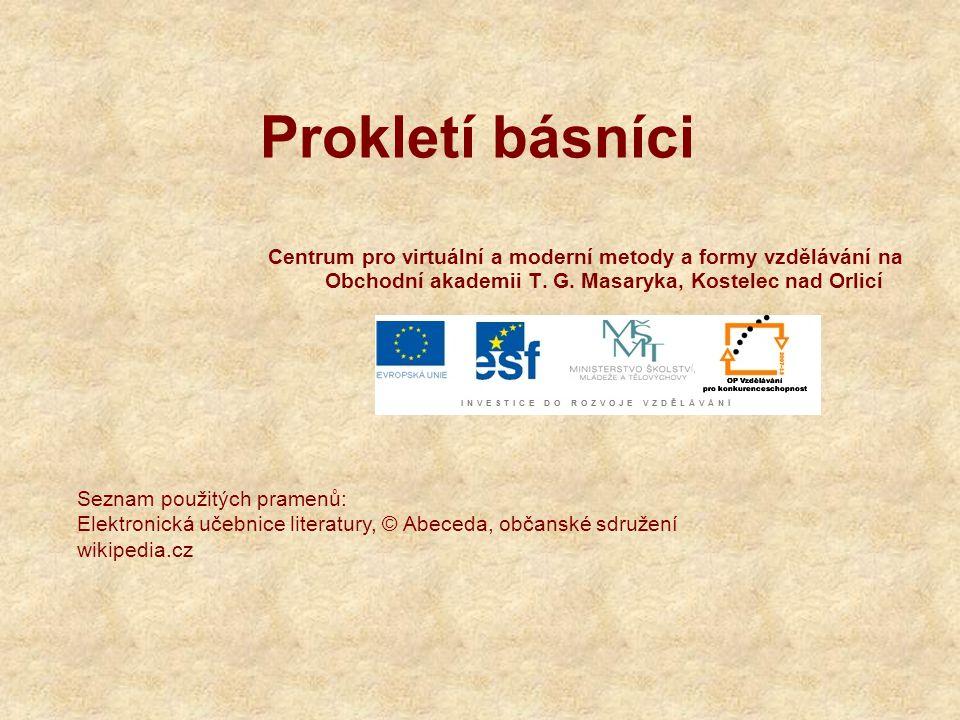 Prokletí básníci Centrum pro virtuální a moderní metody a formy vzdělávání na Obchodní akademii T.