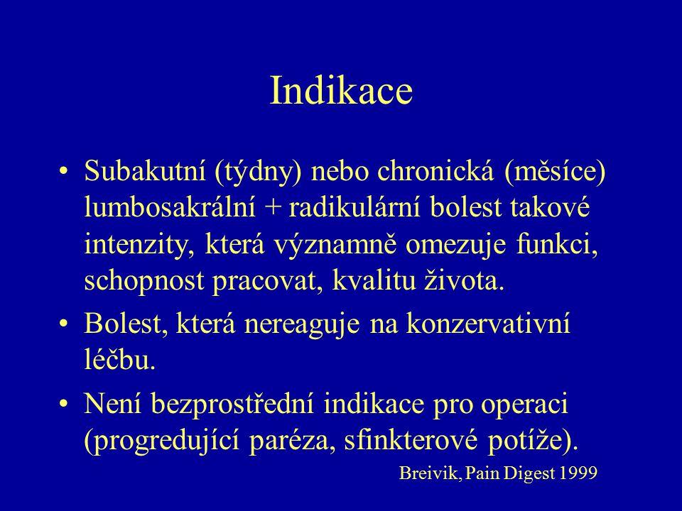 Indikace Subakutní (týdny) nebo chronická (měsíce) lumbosakrální + radikulární bolest takové intenzity, která významně omezuje funkci, schopnost pracovat, kvalitu života.