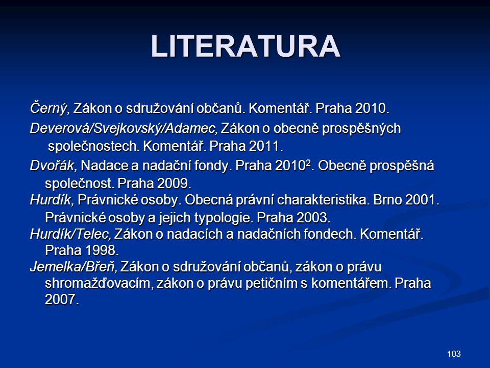 103 LITERATURA Černý, Zákon o sdružování občanů.Komentář.